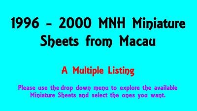 1996 - 2000 MNH Miniature Sheets from Macau - A Multiple Listing