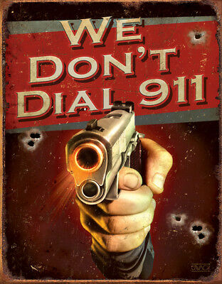 Tin Signs TSN1815 We Don't Dial 911 Nostalgic Embossed Tin Signs. Reproduced fro