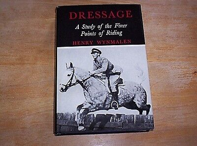Dressage by Henry Wynmalen Study of the Finer Points of Riding Horsemanship HC