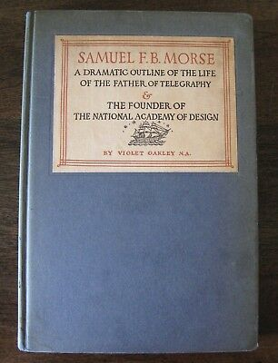 Signed by Violet Oakley 1939 1st ED. Samuel F. B. Morse Father of Telegraphy