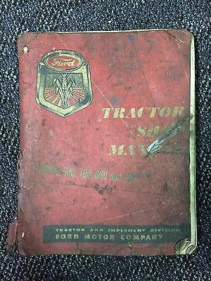 Vintage 1955 Ford Tractor 600 700 800 900 Shop Manual * Original Rough Condition