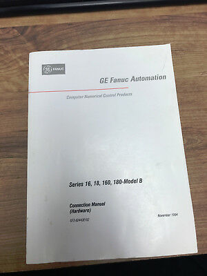 GE FANUC Series 16, 18, 160, and 180-Model B Hardware Connection Manual.