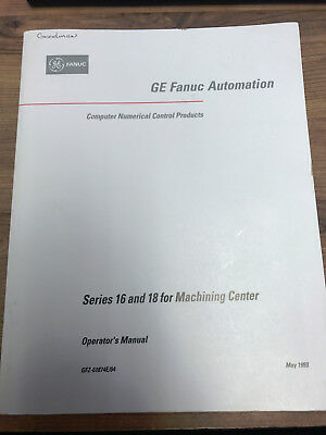 GE FANUC Automation - Series 16 and 18 for Machining Center