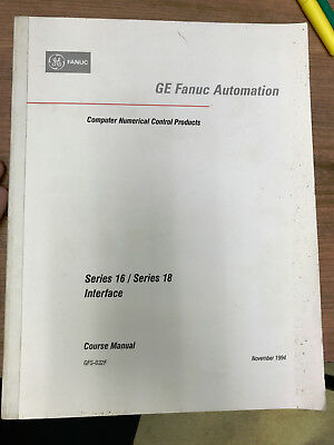 GE FANUC Automation - Series 16 / Series 18 Interface - Course Manual