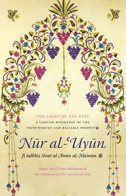 The Light of the Eyes (Nur al Uyun)-A Concise Biography of the Prophet(s)-Turath