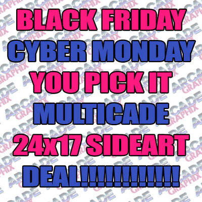 BLACK FRIDAY CYBER MONDAY Multicade Arcade Game Cabinet Sideart You Pick It Deal