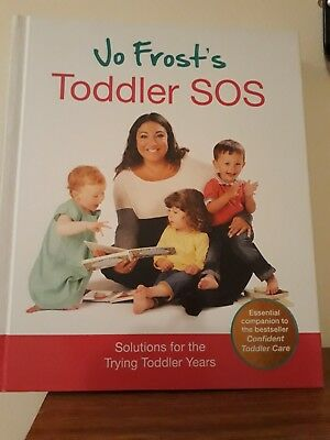Jo Frost's Toddler SOS: Solutions for the Trying Toddler Years by Jo Frost (Har…