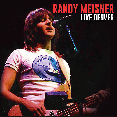 RANDY MEISNER - Live Denver. New CD + Sealed. **NEW**