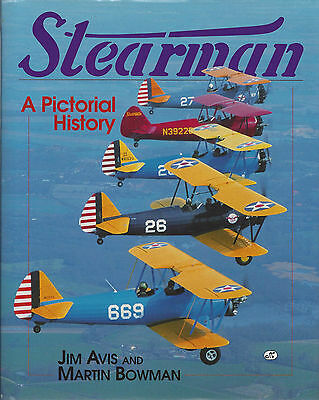 STEARMAN: A Pictorial History of popular airplanes as aviation came of age - NEW