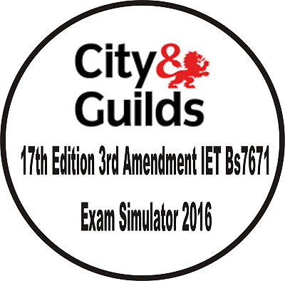City and Guilds 17th Edition - Exam Simulator 3rd Amendment IET BS7671 CD 2017