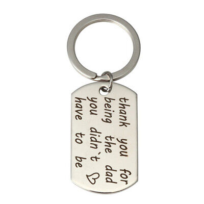 Thank You for Being The Dad You Didn't Have To Be Stainless Letter Key chain HI