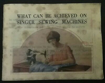 Singer Sewing Machine Booklet ( What Can Be Achieved On Singer Sewing Machines )