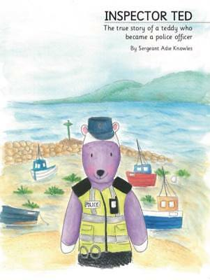 Inspector Ted - The True Story of a Teddy who became a Police Officer