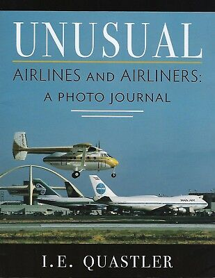 UNUSUAL AIRLINES and AIRLINERS A Photo Journal: 450+ PHOTOS -- (2017 NEW BOOK)