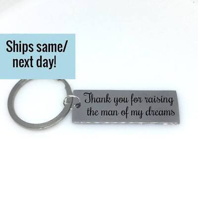 Thank You For Raising The Man of My Dreams, Man of My Dreams, Engraved Keychain,