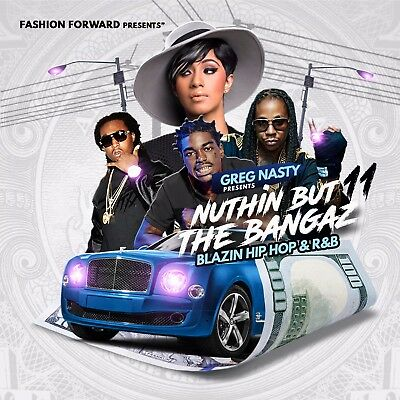 "DJ Greg Nasty - ""Nuthin But the Bangaz 11"" Blazin Hip Hop & R&b mixtape"