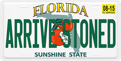 "Florida ARRIVE STONED Aluminum Novelty Vanity License Plate Tag 6""x12"" Green"