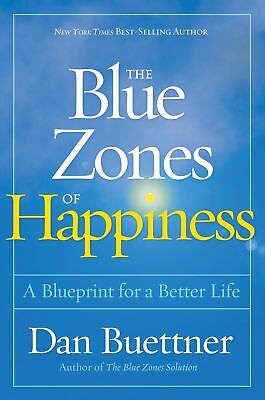 The Blue Zones of Happiness: by Dan Buettner EBooks