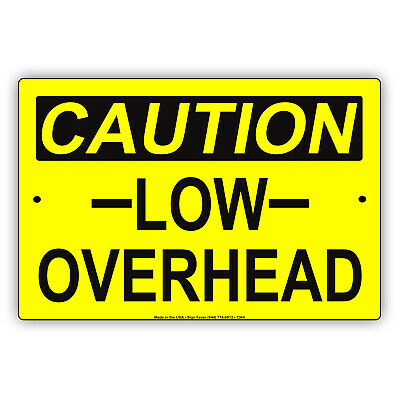 """Caution Low Overhead Clearance 8"""" x 12"""" Metal Aluminum Safety Hazard Sign"""