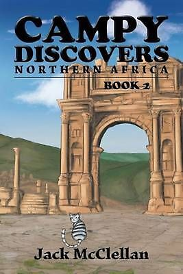 Campy Discovers Northern Africa: Book 2 by Jack McClellan (English) Paperback Bo