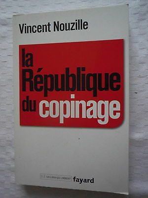 LIVRE  LA REPUBLIQUE DU COPINAGE par VINCENT NOUZILLE