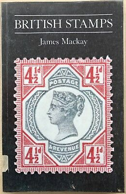 Great Britain. British Stamps by James Mackay. A comprehensive introduction.