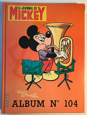 ALBUM LE JOURNAL DE MICKEY n°104 ¤ avec n°1604 à 1613 ¤ 1983 DISNEY