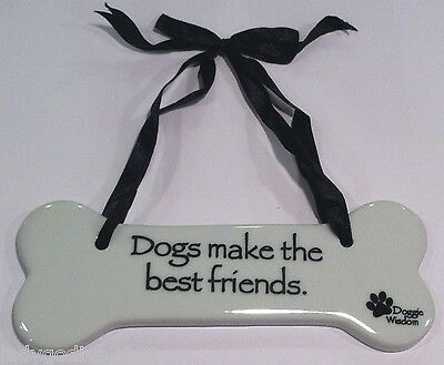 Doggie Wisdom Sign - 'Dogs make the best friends.' - FREE Shipping