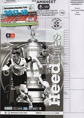 17/18  Gateshead V Luton Town (0-5)(Fa.cup 2)(Includes T.s.& Ticket)