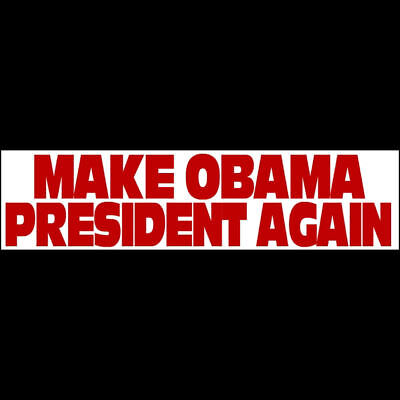 MAKE OBAMA PRESIDENT AGAIN  Bumper Sticker  (BUY 2 GET 1 FREE) Free S&H ! ! !