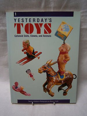 NEW  REFERENCE BOOK -  YESTERDAY'S TOYS Celluloid Dolls, Clowns, and Animals