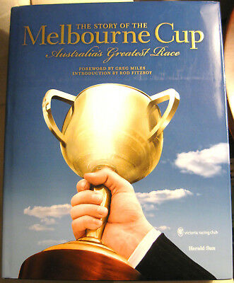 The Story of The MELBOURNE CUP Australia's Greatest Race Greg Miles VRC 304pages