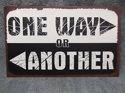 One Way Or Another Tin Metal Sign FUNNY Decor