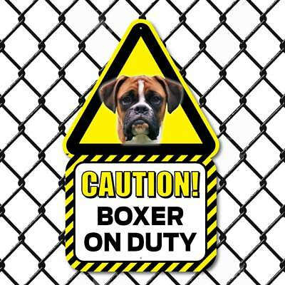 Boxer Dog Sign,  Outdoor Caution Boxer Sign, Boxer Dog, Funny Dog on Duty Sign