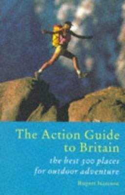 The Action Guide to Britain, RUPERT ISAACSON (EDITOR), Used; Good Book