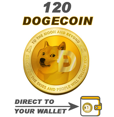 120 Dogecoin - Direct to Your Wallet