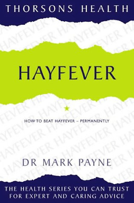 Thorsons Health - Hayfever: How to beat hayfever - permanently, Very Good Condit