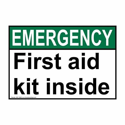ANSI EMERGENCY First Aid Kit Inside Sign, 20x14 in. Aluminum, Made in the USA