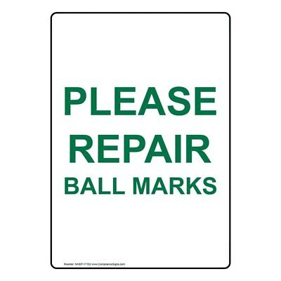 ComplianceSigns Vertical Plastic Please Repair Ball Marks Sign, 10 X 7 in.