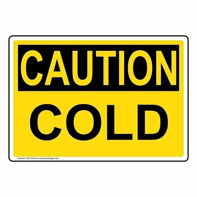 ComplianceSigns Plastic OSHA CAUTION Cold Sign, 10 X 7 in. with English Text