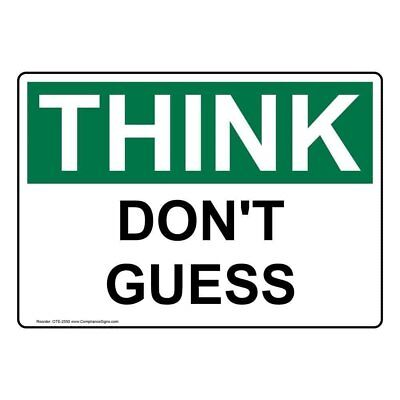 ComplianceSigns Plastic OSHA THINK Don't Guess Sign, 10 X 7 in.