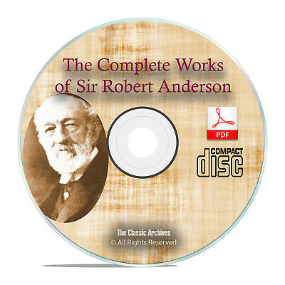 Complete Works Sir Robert Anderson, Bible Commentary, Prophecy Study God CD H32