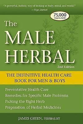The Male Herbal: The Definitive Health Care Book for Men and Boys by James Green