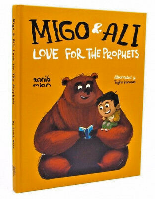 Migo and Ali: Love for the Prophets (Children - Islam - Hardback)