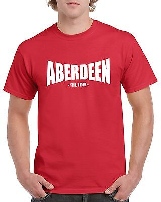 Aberdeen Fans Themed Til I Die Style T-Shirt All Sizes