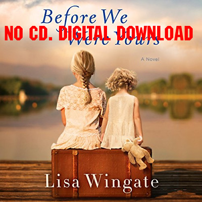 Before We Were Yours A Novel by Lisa Wingate {AUDIOBOOK}