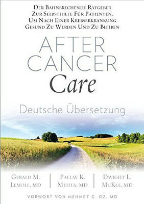 AFTER CANCER CARE - DEUTSCHE ÜBERSETZUNG - Dr. Dwight McKee, P. Mehta, G.Lemole
