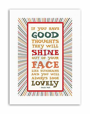 ROALD DAHL GOOD THOUGHTS SHINE FACE MOTIVATION Poster Typography Quote