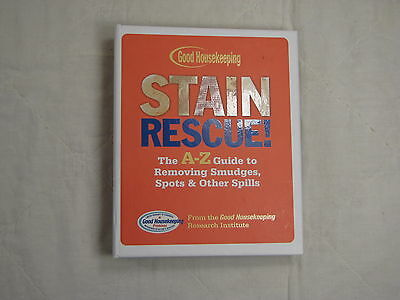 Good Housekeeping Stain Rescue: The A - Z Guide to Removing Smudges, Spots & Oth