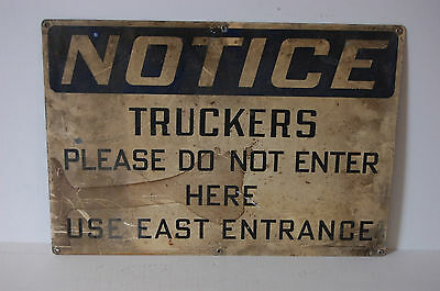 Industrial Antique NOTICE TRUCKERS DO NOT ENTER HERE Sign Stonehouse Signs Inc.